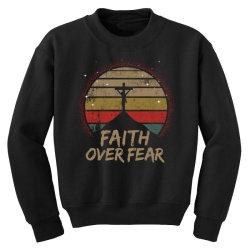 faith over fear Youth Sweatshirt | Artistshot