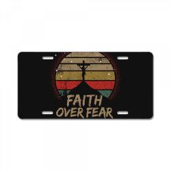 faith over fear License Plate | Artistshot