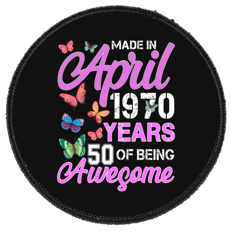 Made In April 1970 Ears 50 Of Being Awesome For Dark Round Patch | Artistshot