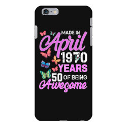 made in april 1970 ears 50 of being awesome for dark iPhone 6 Plus/6s Plus Case | Artistshot