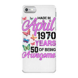 made in april 1970 ears 50 of being awesome for light iPhone 7 Case | Artistshot