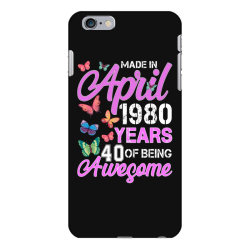 made in april 1980 years 40 of being awesome for dark iPhone 6 Plus/6s Plus Case | Artistshot