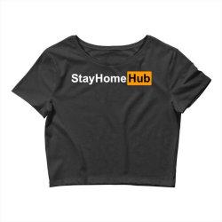 stay home hub Crop Top | Artistshot