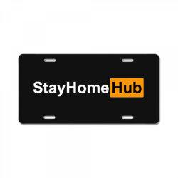 stay home hub License Plate | Artistshot