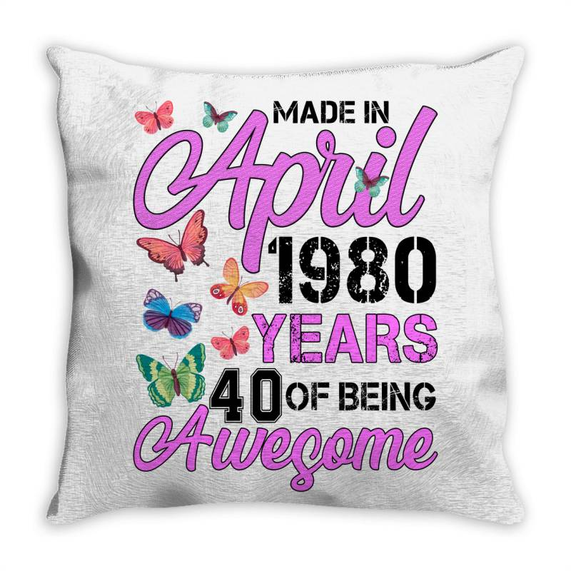 Made In April 1980 Years 40 Of Being Awesome For Light Throw Pillow | Artistshot