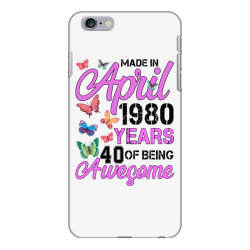 made in april 1980 years 40 of being awesome for light iPhone 6 Plus/6s Plus Case | Artistshot