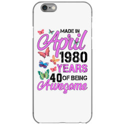 made in april 1980 years 40 of being awesome for light iPhone 6/6s Case | Artistshot