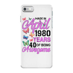 made in april 1980 years 40 of being awesome for light iPhone 7 Case | Artistshot