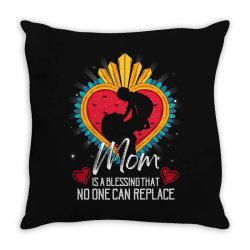mom is a blessing that no one can replace for dark Throw Pillow | Artistshot