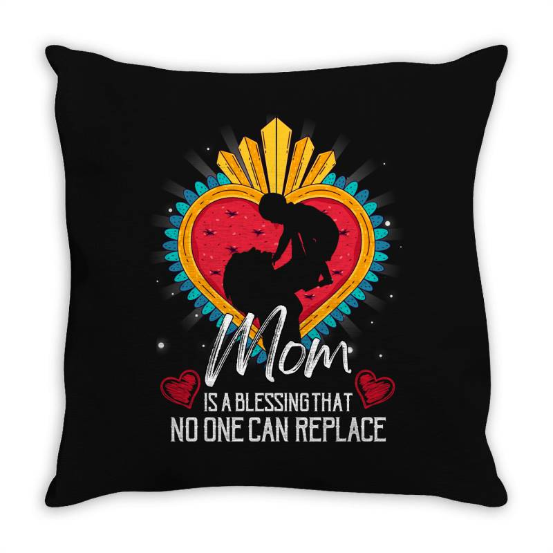 Mom Is A Blessing That No One Can Replace For Dark Throw Pillow   Artistshot