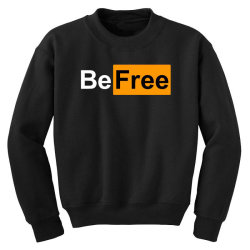 be free Youth Sweatshirt   Artistshot