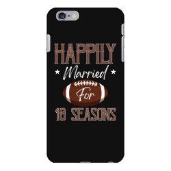 happily married for 10 seasons for dark iPhone 6 Plus/6s Plus Case | Artistshot