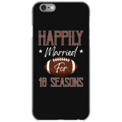 happily married for 10 seasons for dark iPhone 6/6s Case | Artistshot