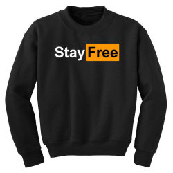 stay free Youth Sweatshirt | Artistshot