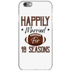 happily married for 10 seasons for light iPhone 6/6s Case | Artistshot