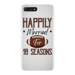 happily married for 10 seasons for light iPhone 7 Plus Case | Artistshot
