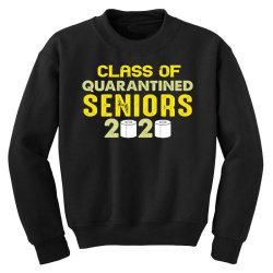 class of quarantined seniors 2020 shirt Youth Sweatshirt   Artistshot