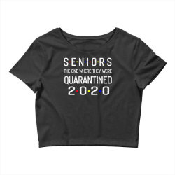 seniors the one where they were quarantined 2020 shirt Crop Top | Artistshot