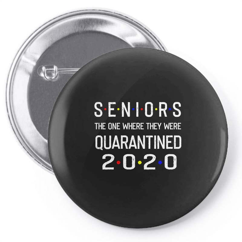 Seniors The One Where They Were Quarantined 2020 Shirt Pin-back Button | Artistshot