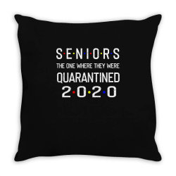 seniors the one where they were quarantined 2020 shirt Throw Pillow | Artistshot
