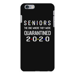 seniors the one where they were quarantined 2020 shirt iPhone 6 Plus/6s Plus Case | Artistshot
