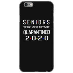 seniors the one where they were quarantined 2020 shirt iPhone 6/6s Case | Artistshot