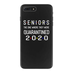 seniors the one where they were quarantined 2020 shirt iPhone 7 Plus Case | Artistshot