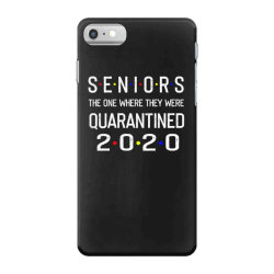 seniors the one where they were quarantined 2020 shirt iPhone 7 Case | Artistshot