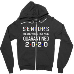 seniors the one where they were quarantined 2020 shirt Zipper Hoodie | Artistshot