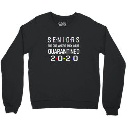 seniors the one where they were quarantined 2020 shirt Crewneck Sweatshirt | Artistshot