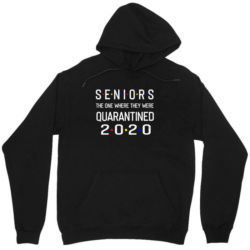 Seniors The One Where They Were Quarantined 2020 Shirt Unisex Hoodie | Artistshot