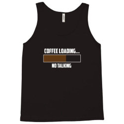 coffee loading 4 Tank Top | Artistshot