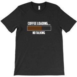coffee loading 4 T-Shirt   Artistshot