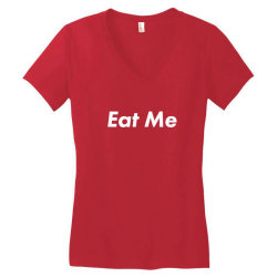 eat me Women's V-Neck T-Shirt | Artistshot