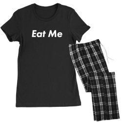 eat me Women's Pajamas Set | Artistshot