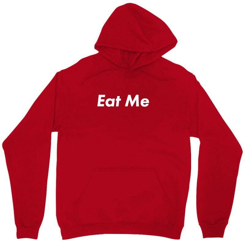 Eat Me Unisex Hoodie   Artistshot