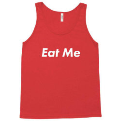 eat me Tank Top | Artistshot