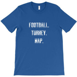 football turkey nap T-Shirt | Artistshot