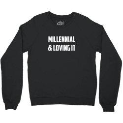 millenial & loving Crewneck Sweatshirt | Artistshot