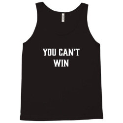 you can't win Tank Top | Artistshot