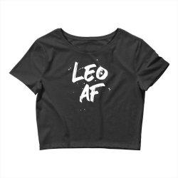 Leo AF Leo Birthday Zodiac Sign Horoscope Crop Top | Artistshot