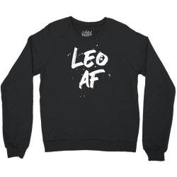 Leo AF Leo Birthday Zodiac Sign Horoscope Crewneck Sweatshirt | Artistshot