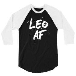 Leo AF Leo Birthday Zodiac Sign Horoscope 3/4 Sleeve Shirt | Artistshot