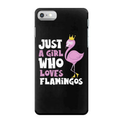Just A Girl Who Loves Flamingos Flamingo Lover Girls iPhone 7 Case | Artistshot