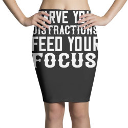 starve your distractions, feed your focus shirt Pencil Skirts | Artistshot