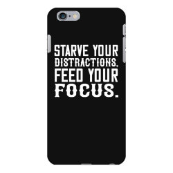 starve your distractions, feed your focus shirt iPhone 6 Plus/6s Plus Case | Artistshot