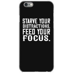 starve your distractions, feed your focus shirt iPhone 6/6s Case | Artistshot