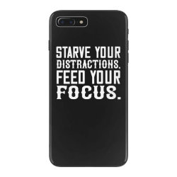 starve your distractions, feed your focus shirt iPhone 7 Plus Case | Artistshot