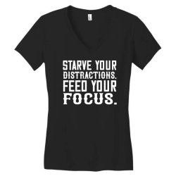 starve your distractions, feed your focus shirt Women's V-Neck T-Shirt | Artistshot