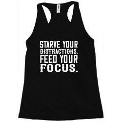 starve your distractions, feed your focus shirt Racerback Tank | Artistshot